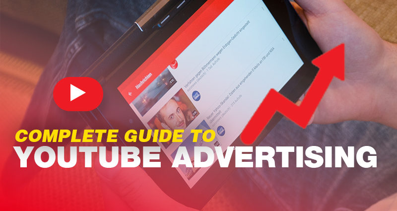 complete guide to youtube video advertising in Cost-Effective
